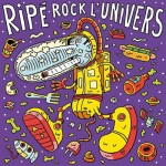 Ripé - Ripé rock l'Univers