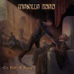 Manilla Road -  To Kill A King