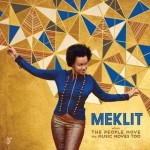 Meklit - When The People Move, The Music Moves Too