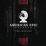 B.O.F. - Music from The American Epic Sessions