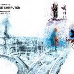 Radiohead - OK Computer - OKNOTOK 1997 2017