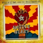 Roger Clyne & The Peacemakers - Native heart
