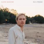 Slow Dancer - In A Mood