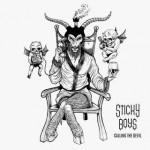 Sticky Boys - Calling the Devil