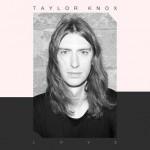 Taylor Knox - Love