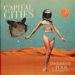 Capital Cities - Swimming Pool Summer (EP)