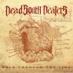 Dead South Dealers - Walk Through The Line