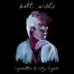 Matt Wills - Cigarettes & City Lights