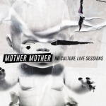 Mother Mother - No Culture: Live Sessions (EP)