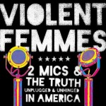 Violent Femmes - Two mics & the truth