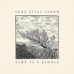 Luke Sital-Singh - Time Is A Riddle