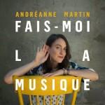 Andréanne Martin - Fais-moi la musique