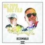Mc Pipo & Doc Filo - Rezumbalo